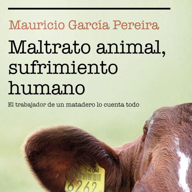 Mauricio García Pereira cuenta cómo su experiencia en un matadero le cambió la vida