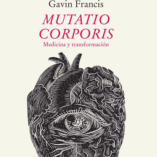 'Mutatio Corporis', Gavin Francis