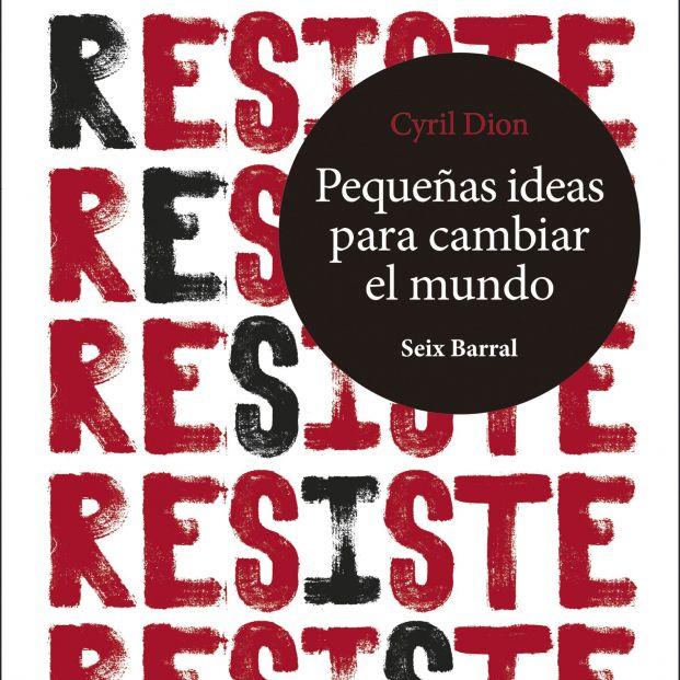 El cineasta Cyril Dion publica Resiste, un ensayo con pautas para luchar contra el calentamiento global
