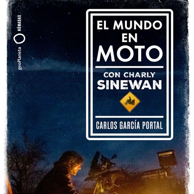 El mundo en moto con Charly Sinewan, una guía con todo lo necesario para viajar en este vehículo