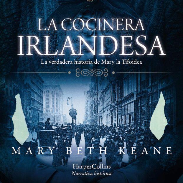 'La cocinera irlandesa', una novela que nos muestra el lado más humano de Mary la Tifoidea