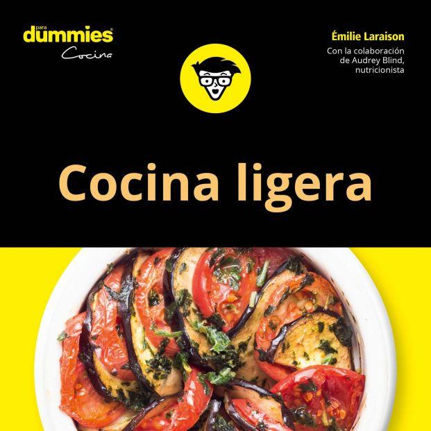 Cocina sana, fresca y natural para principiantes que les gusten los platos rápidos