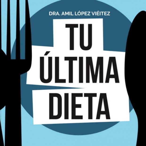 Tu última dieta, el libro definitivo para que dejes de sufrir por la comida