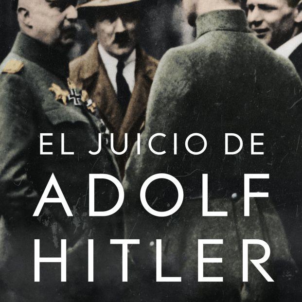 El novelista David King analiza el fallido intento golpista de Hitler y su juicio posterior