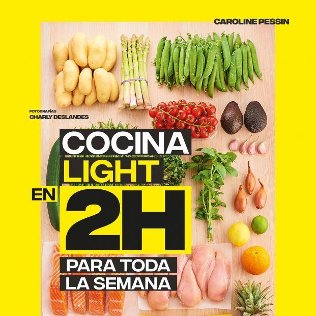 Cocina light en 2 horas para toda la semana, los nuevos consejos de Caroline Pessin