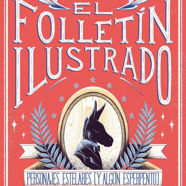 'El Folletín Ilustrado', de Mar Abad y Buba Viedma, salta de la revista Yorokobu a las librerías