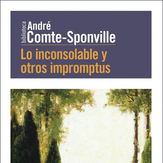André Comte Sponville retoma sus pensamientos filosóficos en Lo inconsolable y otros impromptus