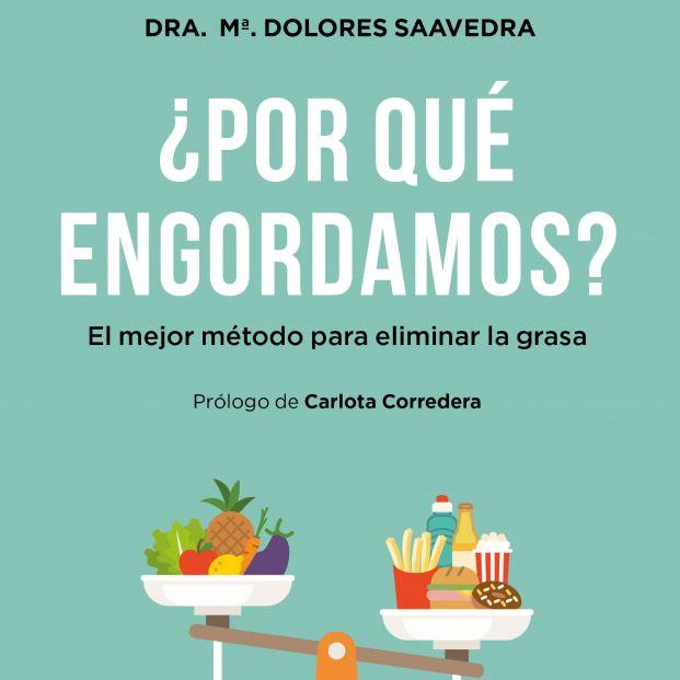 La doctora María Dolores Saavedra explica por qué engordamos en su primer libro (Ed. Grijalbo)