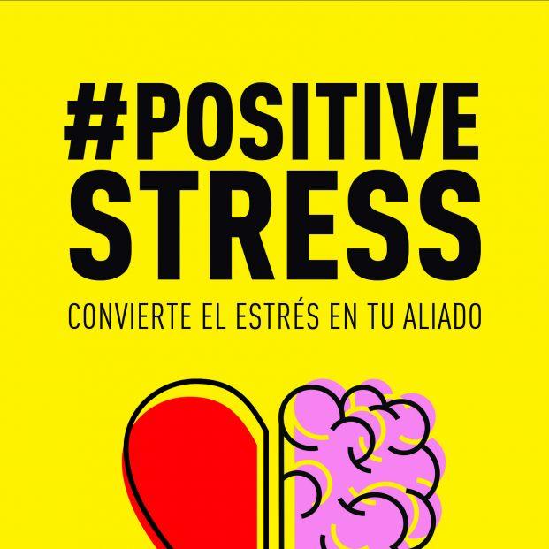 #Positivestress o cómo convertir el estrés en tu aliado, nueva guía de la terapeuta Ana Lombard