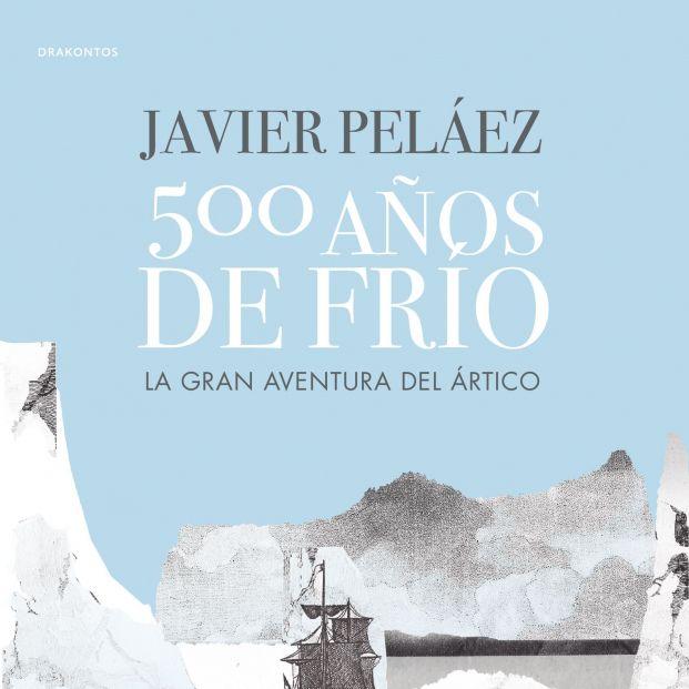 Cinco siglos de la conquista del Polo Norte resumidos por Javier Peláez