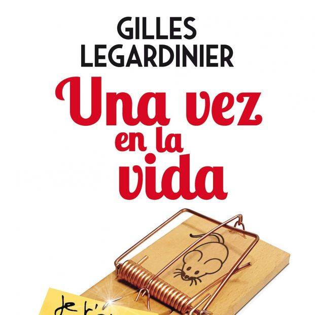 Nueva novela del escritor francés Gilles Legardinier (Ed. HarperCollins Ibérica)