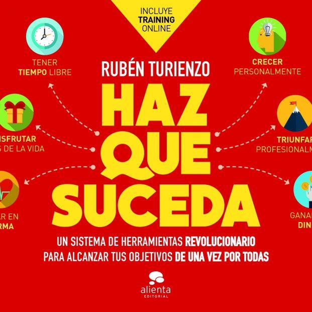 Rubén Turienzo nos da las pautas para alcanzar nuestras metas con éxito en Haz que suceda