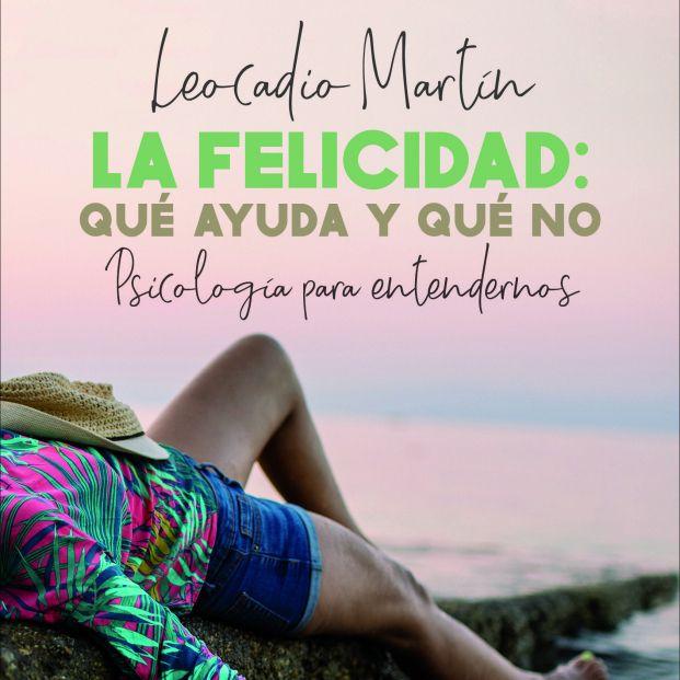 El psicólogo Leocadio Martín aclara que es lo que de verdad ayuda para alcanzar la felicidad