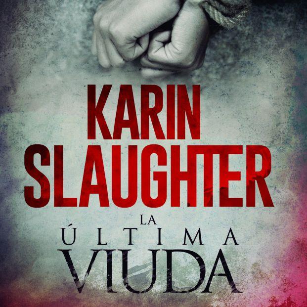 Karin Slaughter vuelve con una nueva novela de intriga: La última viuda