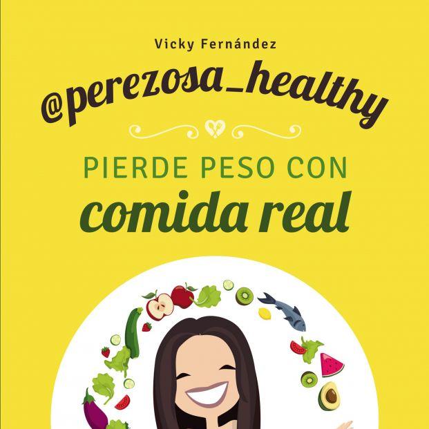 Recetas con comida real de Perezosa Healthy para adelgazar comiendo sano