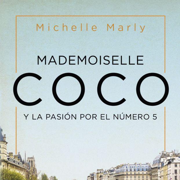 La escritora Michelle Marly descubre en su nueva novela por qué Coco Chanel eligió el número 5