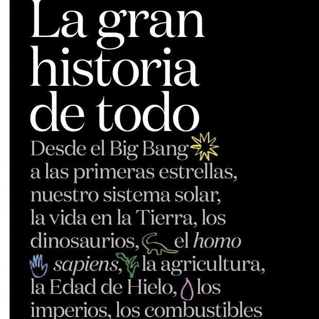 La historia del mundo contada desde el Big Bang hasta la actualidad y más allá (Ed. Crítica)