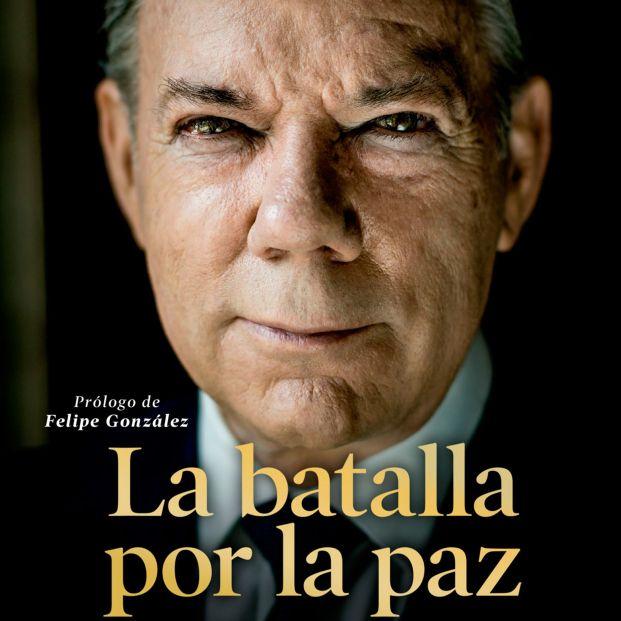 La paz con las FARC contada en primera persona por su impulsor (Ed. Planeta)