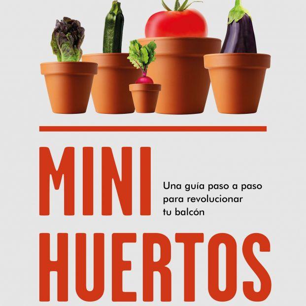 Una guía completa con todo lo necesario para tener tu propio minihuerto (Ed. Zenith)