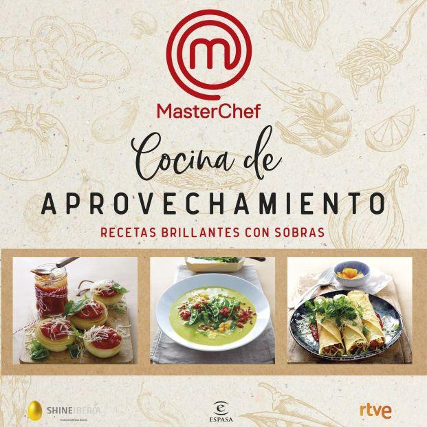 Cocina de aprovechamiento, el nuevo libro de Masterchef (Ed. Espasa)