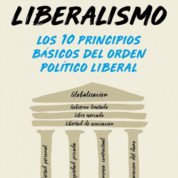 Cuáles son los 10 principios básicos del orden político liberal (Ed. Deusto)