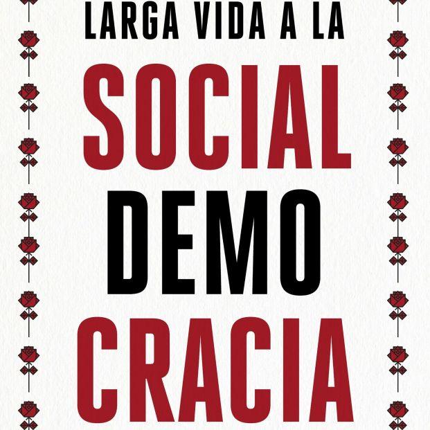 Las claves para entender el declive de la socialdemocracia (Ed. Ariel)
