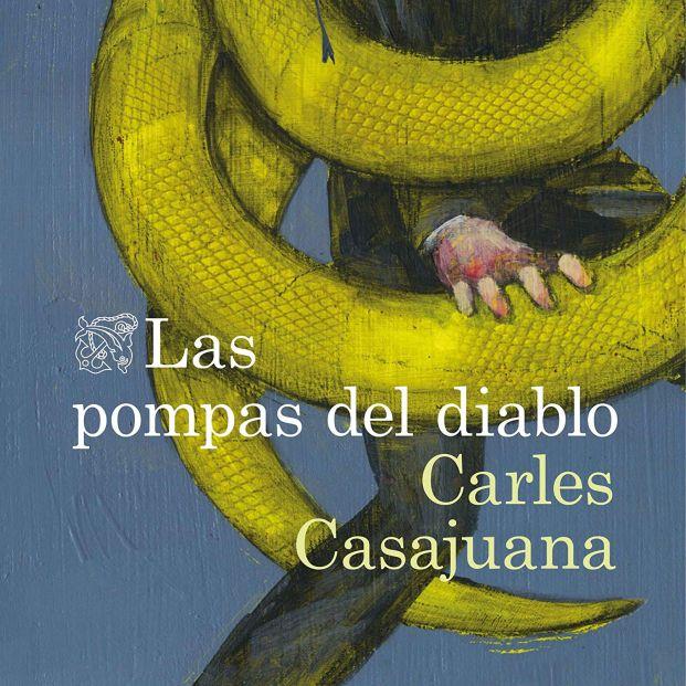 Portada de 'Las Pompas del diablo' de Carles Casajuana, un libro recomendable para regalar el próximo día de Sant Jordi