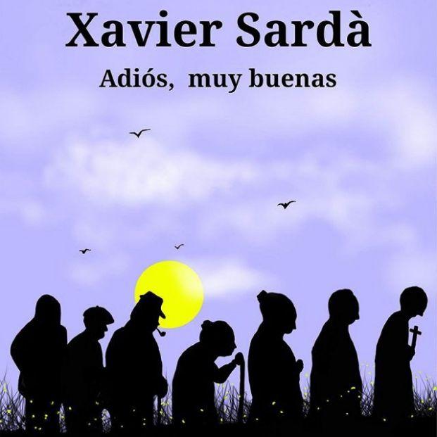 Adiós, muy buenas, Xavier Sardá (ed.espasa)
