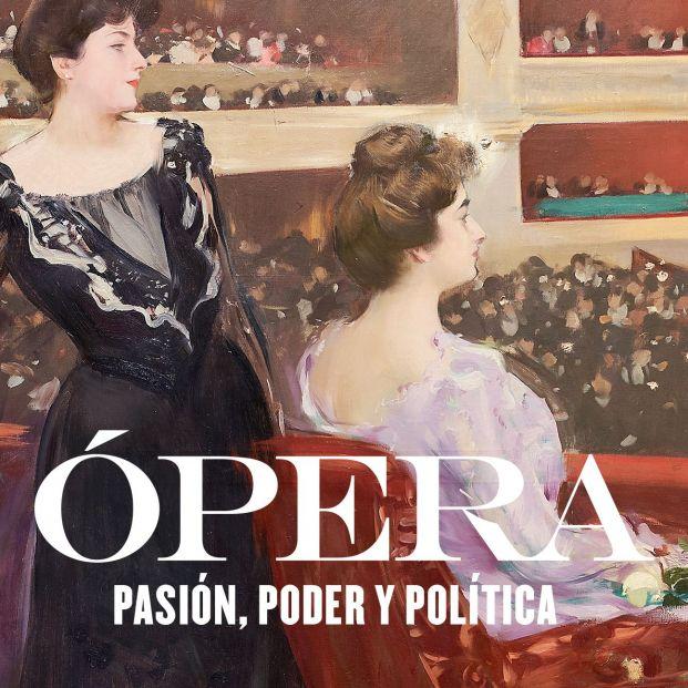 Cartel de  'Ópera. Pasión, poder y política'