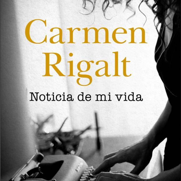 'Noticia de mi vida', las memorias de Carmen Rigalt