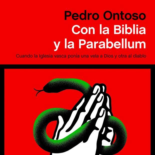 Un año después del fin de ETA Pedro Ontoso analiza el papel eclesiástico dentro de la organización (Ed. Península)