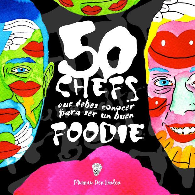 El artista Murnau Den Linden propone 50 chefs para ser un experto en gastronomía