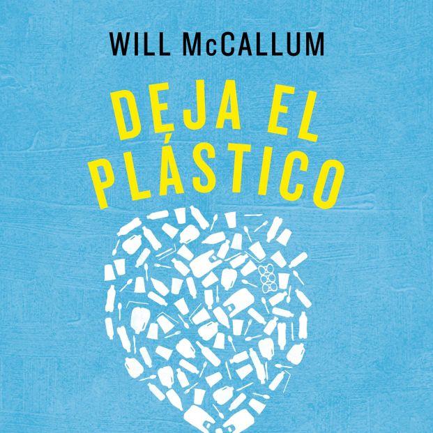 La guía definitiva para ser conscientes del plástico que nos rodea y no usarlo más